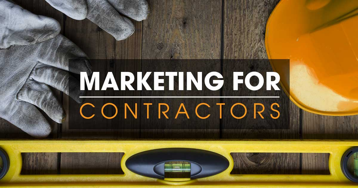 Digital Marketing for Contractors - Digital Marketing